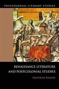 Renaissance Literature and Postcolonial Studies