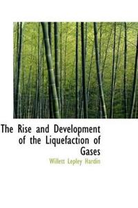 The Rise and Development of the Liquefaction of Gases
