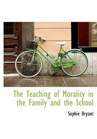 The Teaching of Morality in the Family and the School