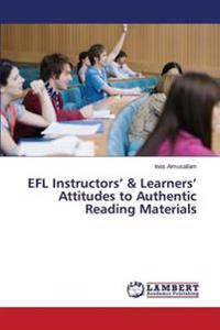Efl Instructors' & Learners' Attitudes to Authentic Reading Materials