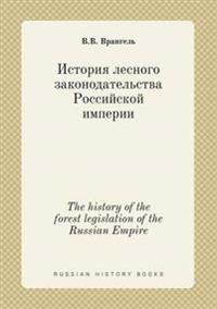 The History of the Forest Legislation of the Russian Empire