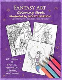 Fantasy Art Coloring Book: Fairies, Mermaids, Dragons and More! by Artist Molly Harrison