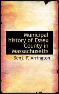 Municipal History of Essex County in Massachusetts