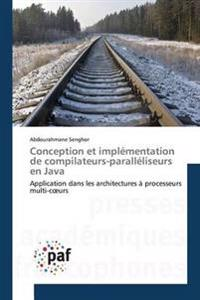 Conception Et Impl�mentation de Compilateurs-Parall�liseurs En Java