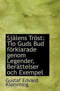 Sjalens Trost: Tio Guds Bud Forklarade Genom Legender, Berattelser Och Exempel
