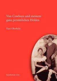Von Cowboys Und Meinem Ganz Personlichen Helden