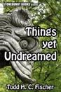 Things Yet Undreamed: Mythos Tales