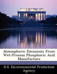 Atmospheric Emissions from Wet-Process Phosphoric Acid Manufacture