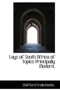 Lays of South Africa of Topics Principally Modern