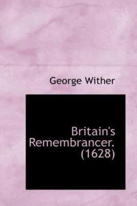 Britain's Remembrancer. (1628)