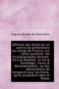D Fense Des Droits Du Roi Contre Les PR Tentions Du Clerg de France, Sur Cette Question