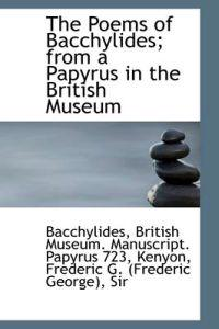 The Poems of Bacchylides; from a Papyrus in the British Museum
