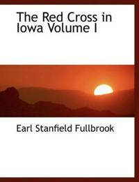 The Red Cross in Iowa Volume I