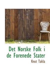 Det Norske Folk I de Forenede Stater