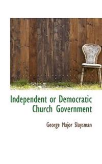 Independent or Democratic Church Government