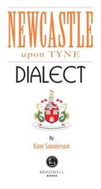 Newcastle dialect - a selection of words and anecdotes from newcastle