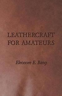 Leathercraft for Amateurs