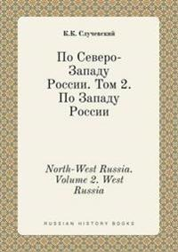 North-West Russia. Volume 2. West Russia