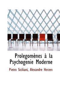 Prolegomenes a La Psychogenie Moderne