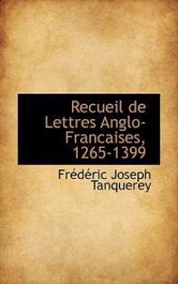 Recueil de Lettres Anglo-Francaises, 1265-1399