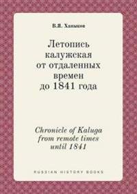 Chronicle of Kaluga from Remote Times Until 1841