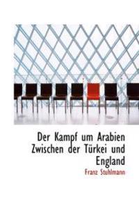 Der Kampf Um Arabien Zwischen Der Turkei Und England