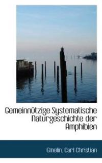 Gemeinn Tzige Systematische Naturgeschichte Der Amphibien