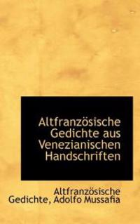 Altfranz Sische Gedichte Aus Venezianischen Handschriften