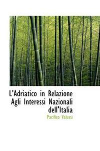 L'Adriatico in Relazione Agli Interessi Nazionali Dell'italia
