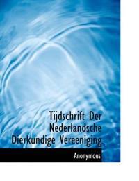 Tijdschrift Der Nederlandsche Dierkundige Vereeniging