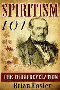 Spiritism 101: The Third Revelation
