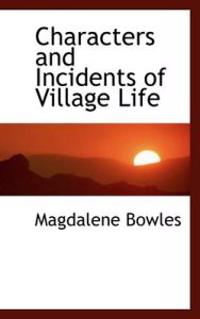 Characters and Incidents of Village Life