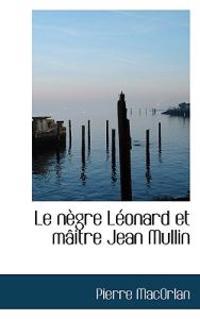 Le N GRE L Onard Et M Itre Jean Mullin