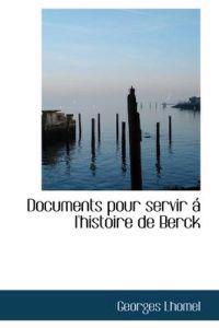 Documents Pour Servir L'Histoire de Berck