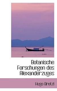 Botanische Forschungen Des Alexanderzuges