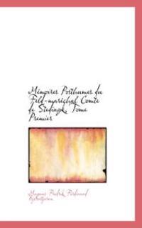 Memoires Posthumes Du Feld-martchal Comte De Stedingk, Tome Premier