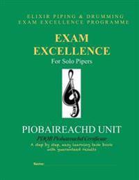 Exam Excellence for Solo Pipers: Piobaireachd Unit: Pdqb Piobaireachd Certificate
