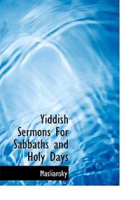 Yiddish Sermons for Sabbaths and Holy Days