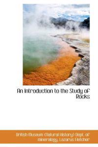 An Introduction to the Study of Rocks