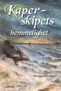 Kaperskipets hemmelighet - Geir Nordbøe | Ridgeroadrun.org
