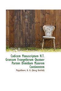 Codicem Manuscriptum N.T. Graecum Evangeliorum Quatuor Partem Dimidiam Maiorem Continentem