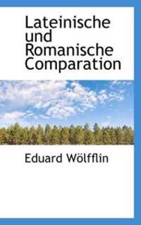 Lateinische Und Romanische Comparation