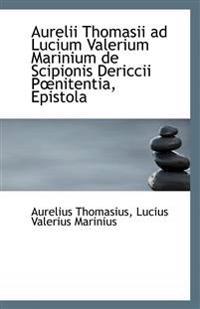 Aurelii Thomasii Ad Lucium Valerium Marinium de Scipionis Dericcii Poenitentia, Epistola