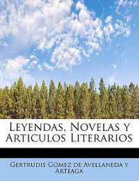Leyendas, Novelas y Articulos Literarios