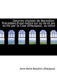 Oeuvres Choisies de Marsollier. PR C D Es D'Une Notice Sur Sa Vie Et Ses Crits Par La Csse D'Hautpo