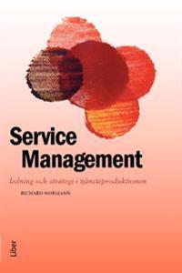 Service Management : ledning och strategi i tjänsteproduktion