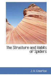 The Structure and Habits of Spiders