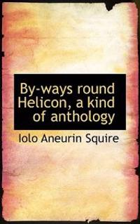 By-Ways Round Helicon, a Kind of Anthology