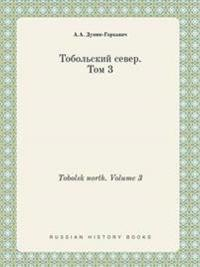 Tobolsk North. Volume 3