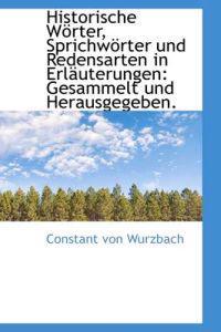 Historische W Rter, Sprichw Rter Und Redensarten in Erl Uterungen